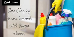 OKHOME Jasa Cleaning Service Termurah untuk Rumah Hunian